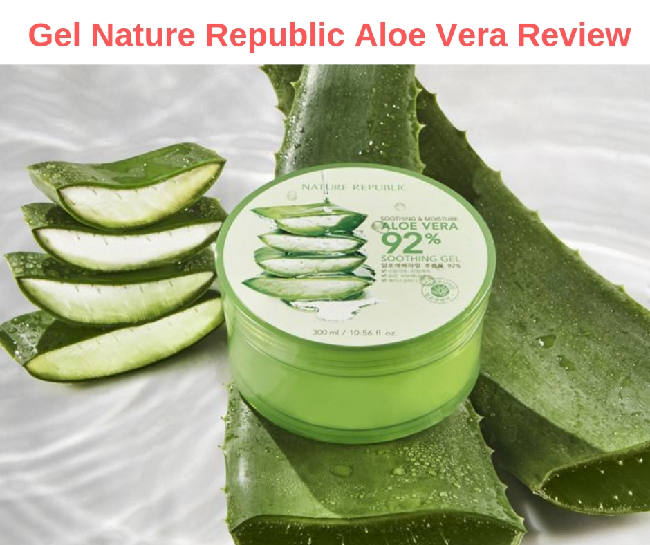 Gel Nature Republic Aloe Vera Review